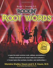 Rockin' Root Words: Book 1: Grades 3-5 by Kaura, Manisha Shelley/ Kaura, S. R.