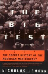 The Big Test: The Secret History of the American Meritocracy by Lemann, Nicholas