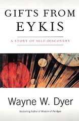 Gifts from Eykis by Dyer, Wayne W.