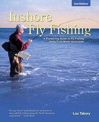 Inshore Fly Fishing: A Pioneering Guide to Fly Fishing Along Cold-Water Seacoasts by Tabory, Lou/ Kreh, Lefty (FRW)