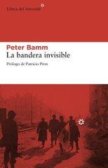 La bandera invisible / The Invisible Flag by Bamm, Peter/ Banus, Enrique (TRN)/ Garcia, Jose (TRN)