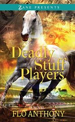 Deadly Stuff Players by Anthony, Flo