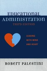 Educational Administration: Leading With Mind and Heart by Palestini, Robert