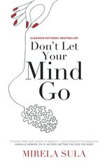 Don't Let Your Mind Go: Be in Charge of Your Thoughts by Sula, Mirela