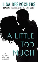 A Little Too Much by Desrochers, Lisa