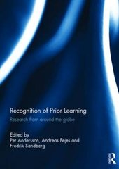 Recognition of Prior Learning: Research from Around the Globe by Andersson, Per (EDT)/ Fejes, Andreas (EDT)/ Sandberg, Fredrik (EDT)
