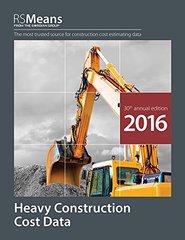 RSMeans Heavy Construction Cost Data 2016 by Hale, Derrick (EDT)/ Mewis, Bob (CON)/ Babbitt, Christopher (CON)/ Charest, Adrian C. (CON)/ Elsmore, Cheryl (CON)