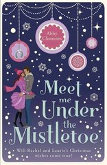Meet Me Under the Mistletoe by Clements, Abby