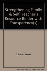 Strengthening Family & Self: Teacher's Resource Binder by Johnson, Leona