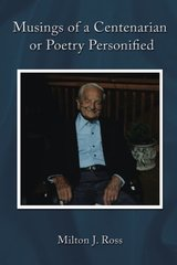 Musings of a Centenarian or Poetry Personified by Ross, Robert