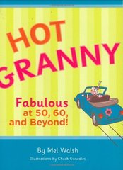 Hot Granny: Fabulous at 50, 60, and Beyond!