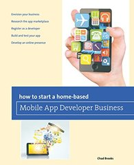 How to Start a Home-Based Mobile App Developer Business by Brooks, Chad
