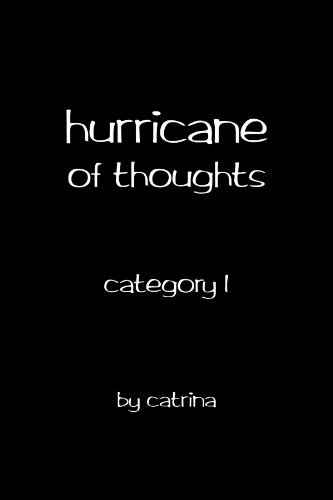 Hurricane of Thoughts: Category 1 by Catrina
