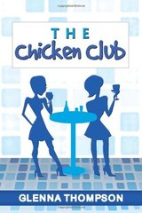 The Chicken Club by Thompson, Glenna