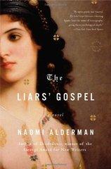 The Liars' Gospel by Alderman, Naomi