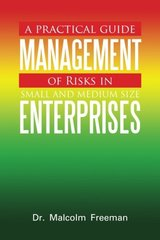 Management of Risks in Small and Medium-Size Enterprises: A Practical Guide by Freeman, Malcolm