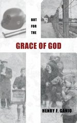 But for the Grace of God by Ganio, Henry F.