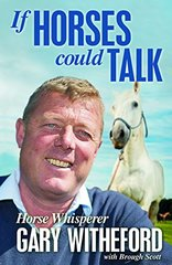 If Horses Could Talk by Witheford, Gary/ Scott, Brough (CON)