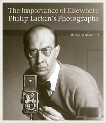 The Importance of Elsewhere: Philip Larkin's Photographs