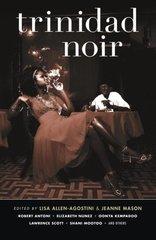Trinidad Noir by Allen-agostini, Lisa (EDT)/ Mason, Jeanne (EDT)