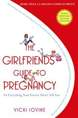 The Girlfriends' Guide to Pregnancy by Iovine, Vicki