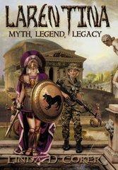 Larentina: Myth, Legend, Legacy by Coker, Linda D.