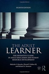The Adult Learner: The Definitive Classic in Adult Education and Human Resource Development by Knowles, Malcolm S./ Holton, Elwood F., III/ Swanson, Richard A.