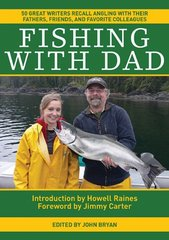 Fishing With Dad by Bryan, John (EDT)/ Carter, Jimmy (FRW)/ Raines, Howell (INT)