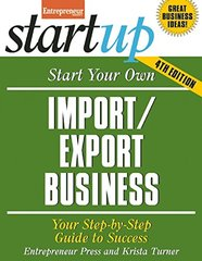 Start Your Own Import/Export Business: Your Step-by-step Guide to Success by Entrepreneur Press/ Turner, Krista