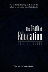 The Death of Education by Olsen, Eric