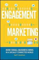 Engagement Marketing: How Small Business Wins in a Socially Connected World by Goodman, Gail F./ Campbell, Anita (FRW)
