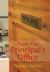 From the Principal's Office by Gardner, Reginald