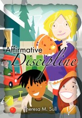 Affirmative Discipline by Sull, Theresa M.