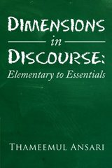 Dimensions in Discourse: Elementary to Essentials by Thameemul Ansari