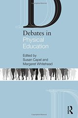 Debates in Physical Education by Capel, Susan (EDT)/ Whitehead, Margaret (EDT)