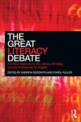 The Great Literacy Debate: A Critical Response to the Literacy Strategy and the Framework for English by Goodwyn, Andrew (EDT)/ Fuller, Carol (EDT)