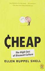 Cheap: The High Cost of Discount Culture by Shell, Ellen Ruppel