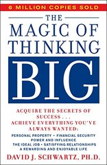Magic of Thinking Big by Schwartz, David J.