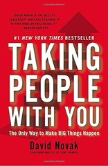 Taking People With You: The Only Way to Make Big Things Happen by Novak, David
