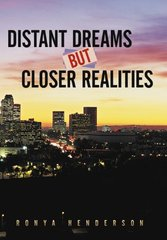 Distant Dreams but Closer Realities by Henderson, Ronya