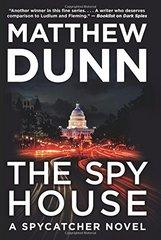 The Spy House by Dunn, Matthew