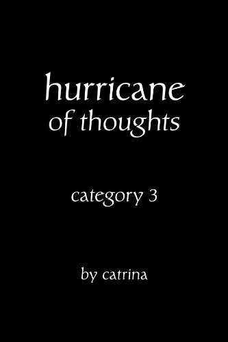 Hurricane of Thoughts: Category 3 by Catrina
