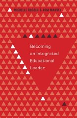 Becoming an Integrated Educational Leader by Rosser, Michelle/ Massey, Tom