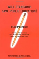 Will Standards Save Public Education? by Meier, Deborah/ Cohen, Joshua (EDT)