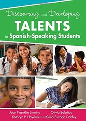 Discovering and Developing Talents in Spanish-Speaking Students by Smutny, Joan F./ Haydon, Kathryn P./ Bolanos, Olivia/ Estrada Danley, Gina