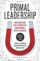 Primal Leadership: Unleashing the Power of Emotional Intelligence by Goleman, Daniel/ Boyatzis, Richard/ McKee, Annie