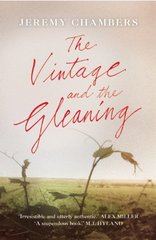 The Vintage and the Gleaning by Chambers, Jeremy