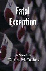 Fatal Exception by Dukes, Derek M.
