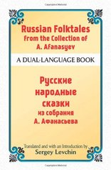 Russian Folktales from the Collection of A. Afanasyev: A Dual-Language Book by Levchin, Sergey (TRN)/ Afanasyev, A.