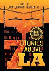Seven Stories Above La by Franklin, John Benjamin, III